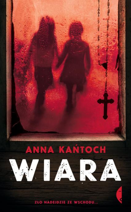 Wiara - Anna Kańtoch | okładka