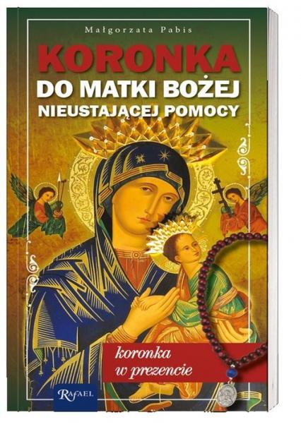 Koronka do Matki Bożej Nieustającej Pomocy koronka w prezencie - Małgorzata Pabis   okładka