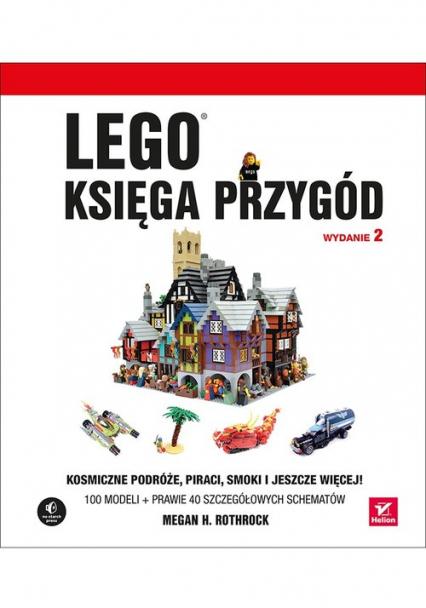 LEGO Księga przygód  Kosmiczne podróże, piraci, smoki i jeszcze więcej! - Rothrock Megan H. | okładka