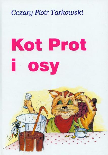Kot Prot i osy - Tarkowski Cezary Piotr | okładka