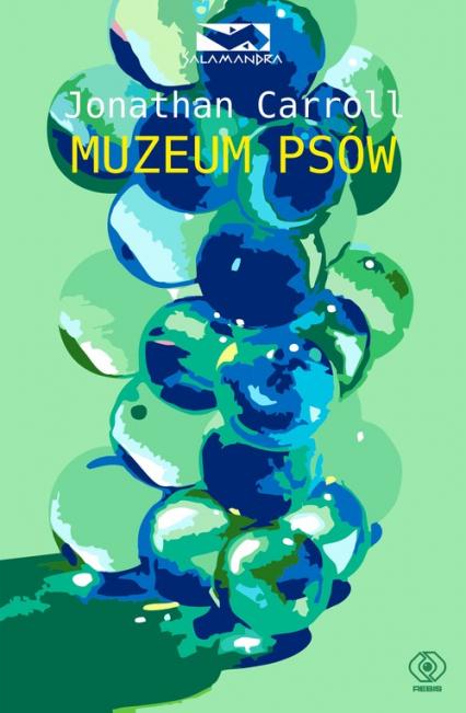 Muzeum Psów - Jonathan Carroll | okładka