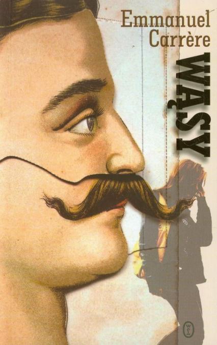 Wąsy - Emmanuel Carrere   okładka