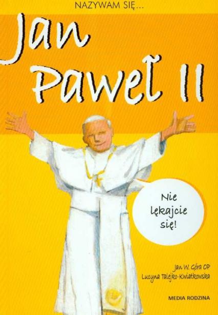 Nazywam się Jan Paweł II - Jan Góra | okładka