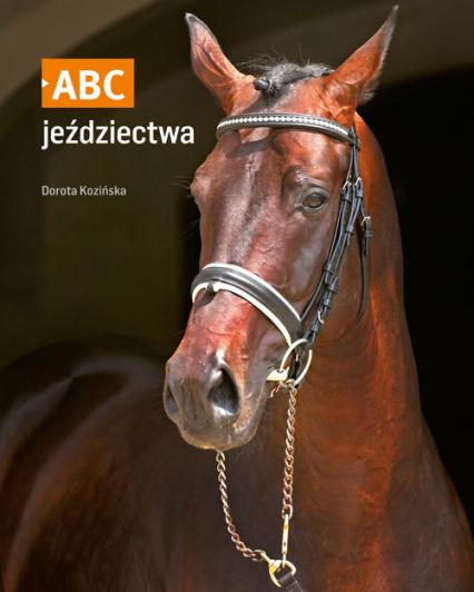 Abc jeździectwa - Dorota Kozińska | okładka
