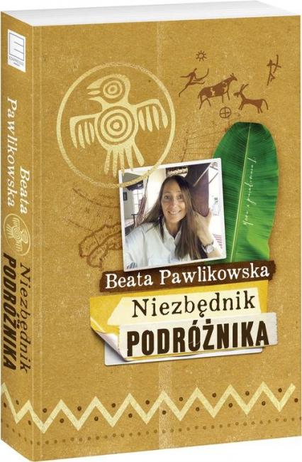 Niezbędnik podróżnika - Beata Pawlikowska   okładka