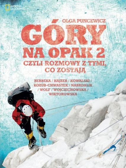 Góry na opak 2 Czyli rozmowy z tymi, co zostają - Olga Puncewicz | okładka