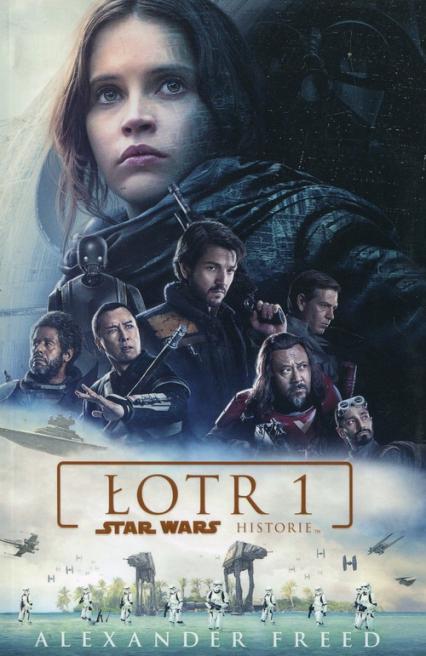 Star Wars Łotr 1 Historie - Alexander Freed | okładka