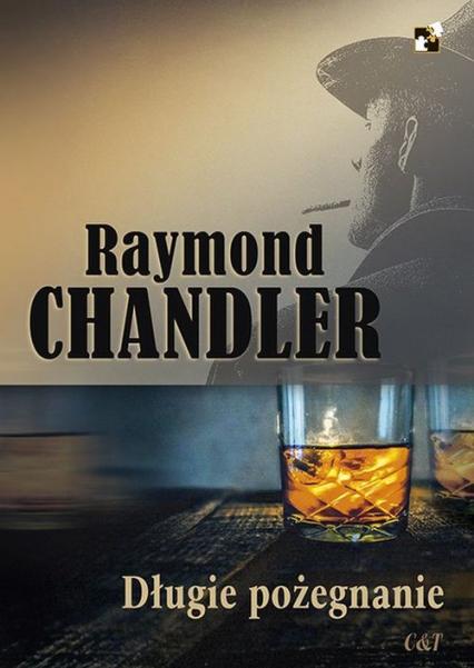 Długie pożegnanie - Raymond Chandler | okładka