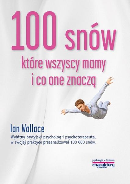 100 snów które wszyscy mamy i co one znaczą - Ian Wallace | okładka
