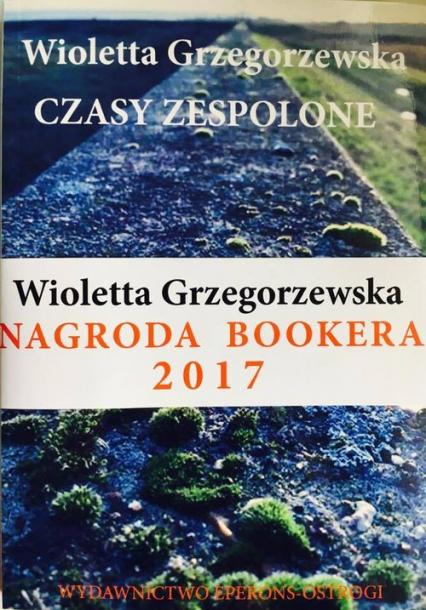 Czasy zespolone - Wioletta Grzegorzewska | okładka