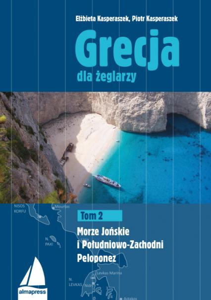 Grecja dla żeglarzy Tom 2 Morze Jońskie i Południowo-Zachodni Peloponez - Kasperaszek Elżbieta, Kasperas | okładka