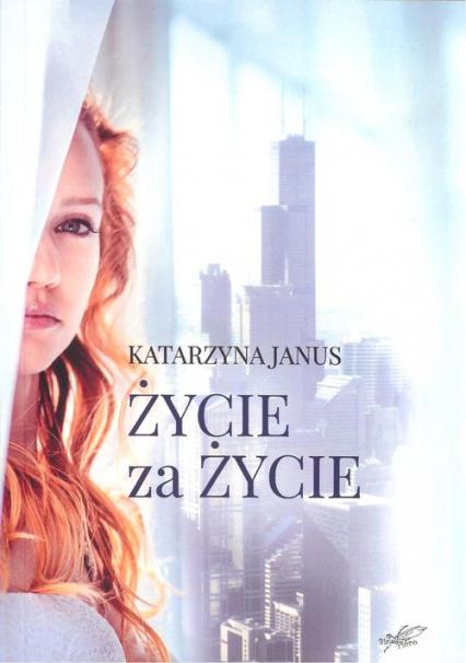 Życie za życie - Katarzyna Janus | okładka