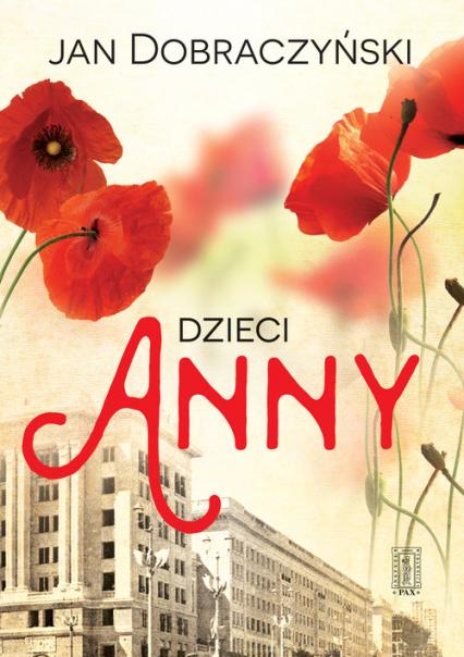 Dzieci Anny - Jan Dobraczyński | okładka