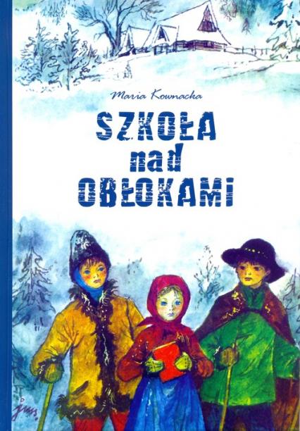 Szkoła nad obłokami - Maria Kownacka | okładka