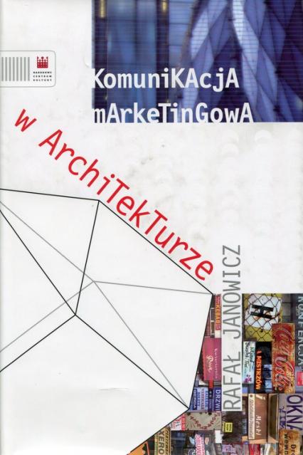 Komunikacja marketingowa w architekturze - Rafał Janowicz | okładka
