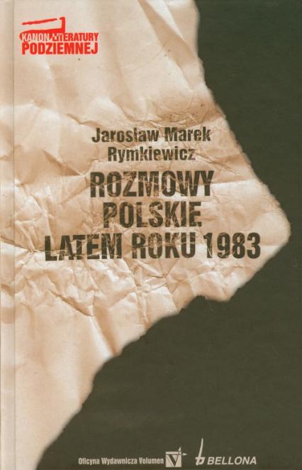 Rozmowy polskie latem roku 1983 - Rymkiewicz Jarosław Marek | okładka