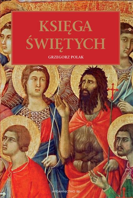 Księga Świętych - Grzegorz Polak | okładka