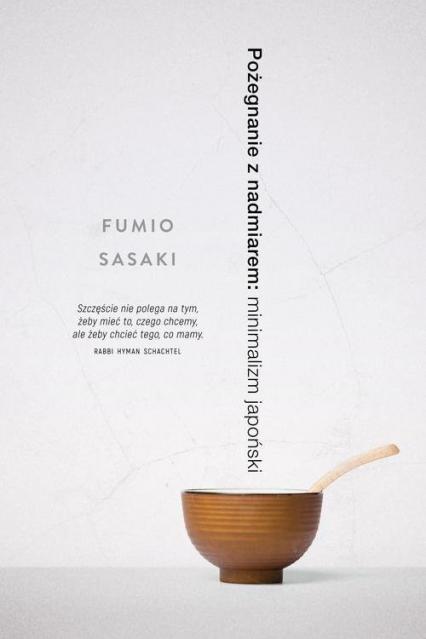 Pożegnanie z nadmiarem: minimalizm japoński - Fumio Sasaki | okładka