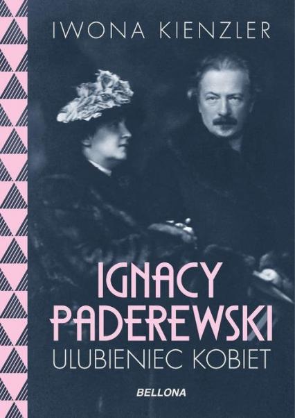 Ignacy Paderewski - ulubieniec kobiet - Iwona Kienzler | okładka