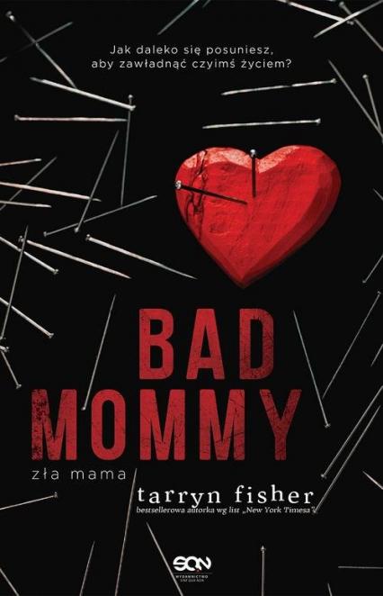 Bad Mommy Zła mama - Tarryn Fisher | okładka