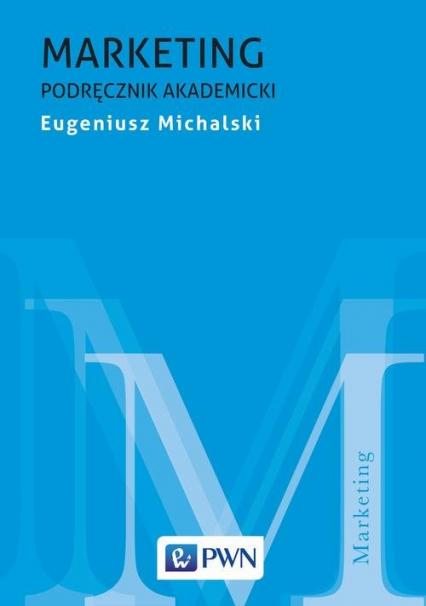 Marketing Podręcznik akademicki - Eugeniusz Michalski | okładka