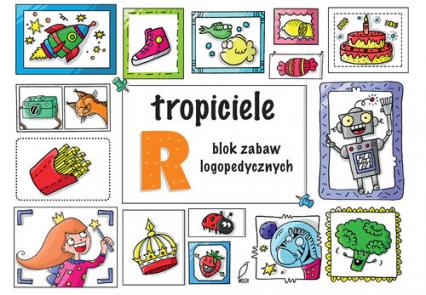 Tropiciele R Blok zabaw logopedycznych - Ewelina Protasewicz | okładka