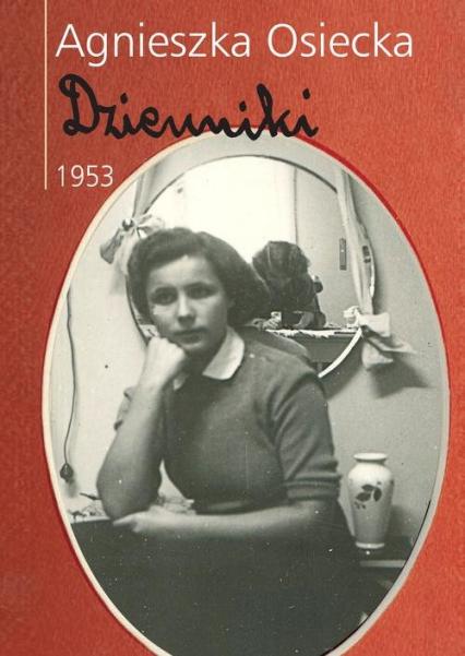 Dzienniki 1953 - Agnieszka Osiecka | okładka