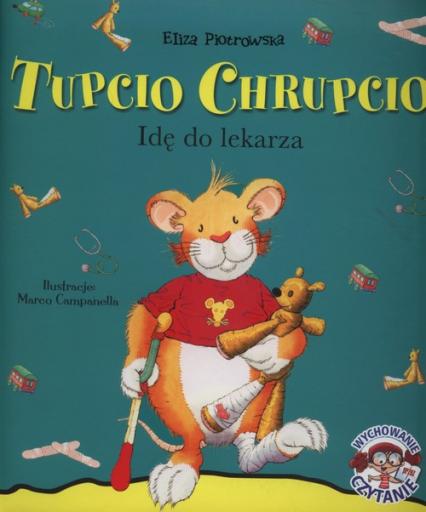 Tupcio Chrupcio Idę do lekarza - Eliza Piotrowska | okładka