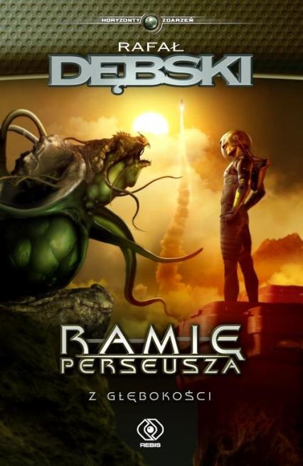 Ramię Perseusza  Z głębokości - Rafał Dębski | okładka