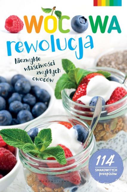 Owocowa rewolucja Niezwykłe właściwości zwykłych owoców -    okładka