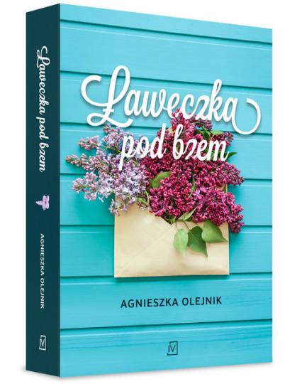 Ławeczka pod bzem - Agnieszka Olejnik | okładka