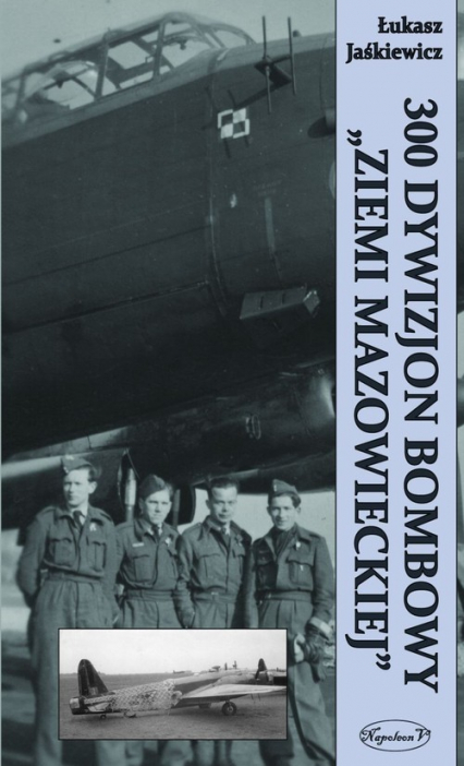 300 Dywizjon Bombowy Ziemi Mazowieckiej - Łukasz Jaśkiewicz   okładka
