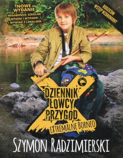 Dziennik łowcy przygód Extremalne Borneo - Szymon Radzimierski | okładka