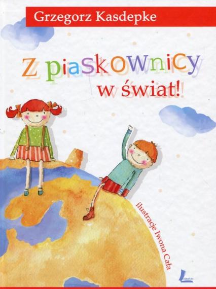 Z piaskownicy w świat - Grzegorz Kasdepke | okładka