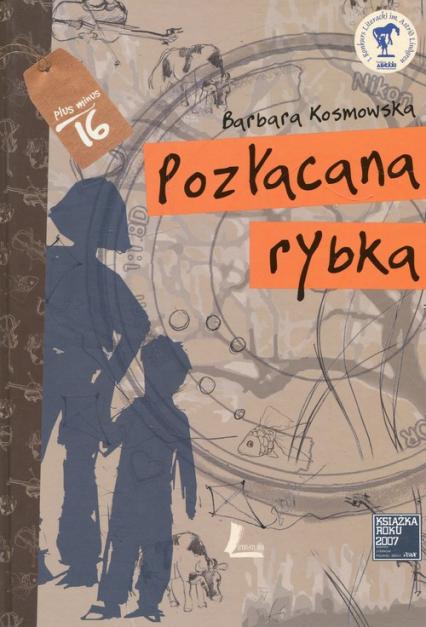 Pozłacana rybka - Barbara Kosmowska | okładka