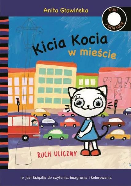 Kicia Kocia w mieście Ruch uliczny - Anita Głowińska | okładka