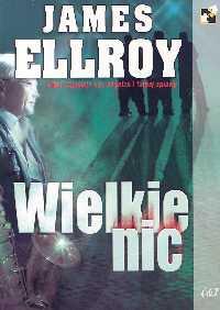 Wielkie nic - James Ellroy   okładka
