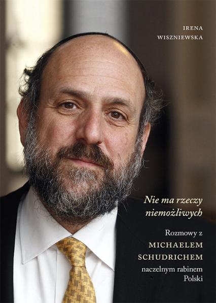 Nie ma rzeczy niemożliwych. Rozmowy z Michaelem Schudrichem - Irena Wiszniewska | okładka