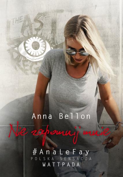 Nie zapomnij mnie. The Last Regret 2 - Anna Bellon | okładka