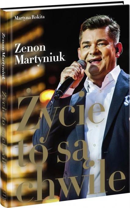 Życie to są chwile - Zenon Martyniuk | okładka
