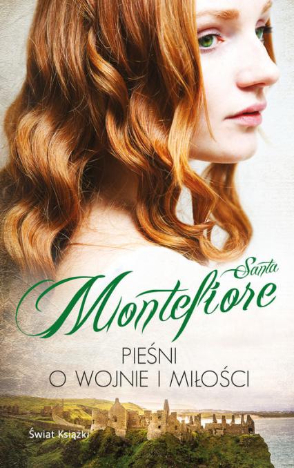 Pieśni o wojnie i miłości - Santa Montefiore | okładka