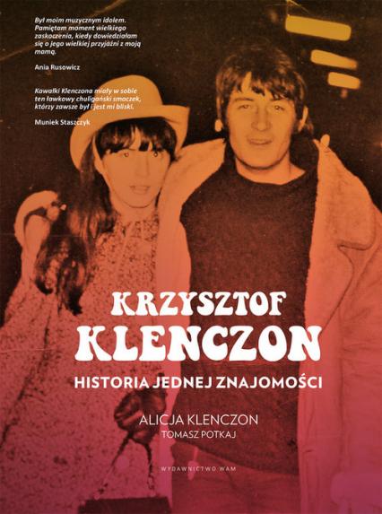 Krzysztof Klenczon Historia jednej znajomości - Potkaj Tomasz, Klenczon Alicja | okładka