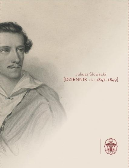 Dziennik z lat 1847-1849 - Juliusz Słowacki   okładka