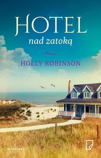 Hotel nad zatoką - Holly Robinson | okładka