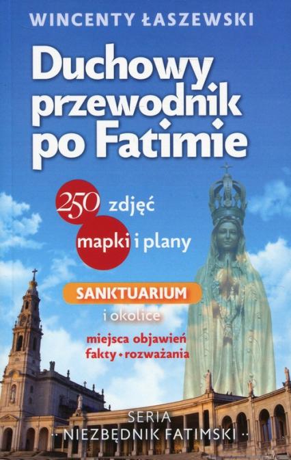 Duchowy przewodnik po Fatimie - Wincenty Łaszewski | okładka