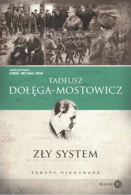 Zły system Teksty niewydane - Tadeusz Dołęga-Mostowicz | okładka