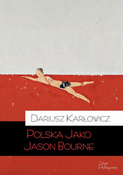 Polska jako Jason Bourne - Dariusz Karłowicz | okładka