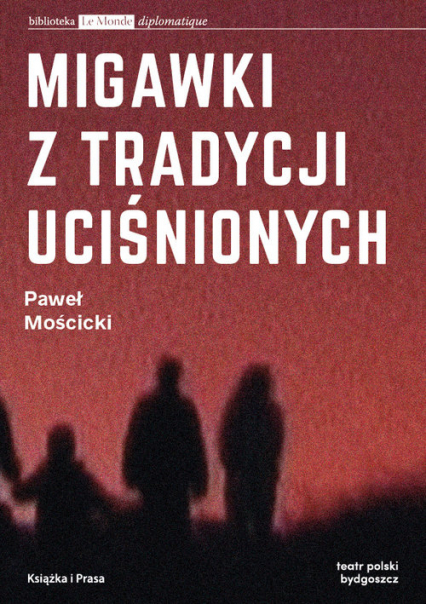 Migawki z tradycji uciśnionych - Paweł Mościcki | okładka