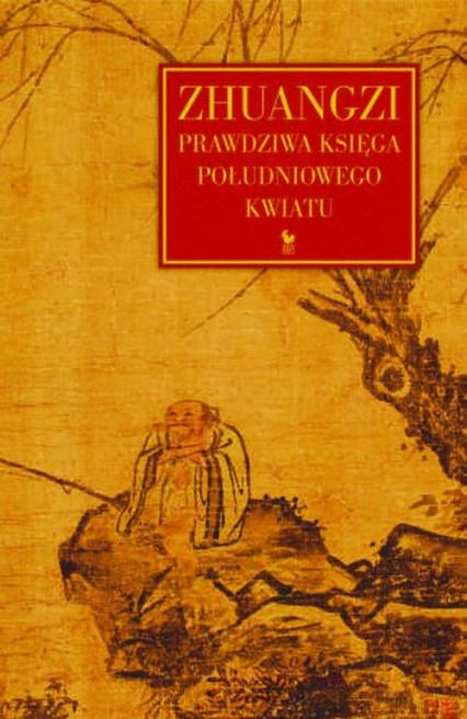 Zhuangzi Prawdziwa Księga Południowego Kwiatu -  | okładka