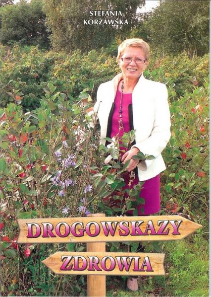 Drogowskazy zdrowia - Stefania Korżawska | okładka